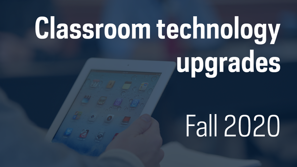 Fall 2020 Classroom Tech